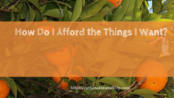 How to afford things